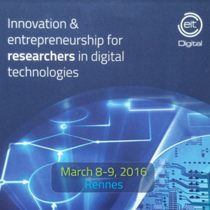 - Mars 2016 -<br /> Séminaire 'Innovation &amp; entrepreneurship for researchers in digital technologies'